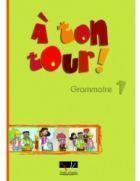 A TON TOUR 1 GRAMMAIRE A1