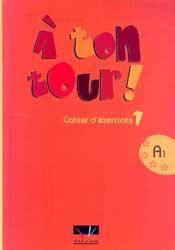 A TON TOUR 1 CAHIER D'EXERCICES A1