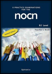 8 PRACTICE EXAMINATIONS FOR THE NOCN B2 LEVEL STUDENTS UPDATED EDITION