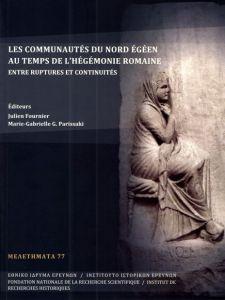 LES COMMUNAUTES DU NORD EGEEN AU TEMPS DE L HEGEMONIE ROMAINE