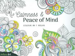 CALMNESS AND PEACE OF MIND