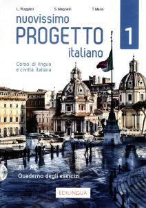 NUOVISSIMO PROGETTO ITALIANO 1  CD CORSO DI LINGUA E CIVILTE ITALIANA A1-A2 QUADERNO DEGLI ESERCIZI