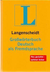 LANGENSCHEIDT GROSSWORTERBUCH-DEUTSCH ALS FREMDSPRACHE