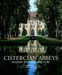 CISTERCIAN ABBEYS HISTORY AND ARCHITECTURE