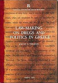 LAW-MAKING ON DRUGS AND POLITICS IN GREECE
