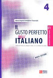 IL GUSTO PERFETTO DELL' ITALIANO 4 LIVELLO AVANZATO/SUPERIORE