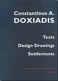 CONSTANTINOS A DOXIADHS TEXTS DESIGN DRAWINGS SETTLEMENTS