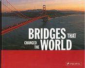 BRIDGES THAT CHANGED THE WORLD