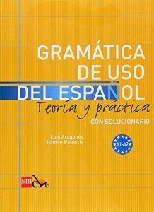 GRAMATICA DE USO DEL ESPANOL TEORIA Y PRACTICA CON SOLUCIONARIO