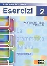 LA GRAMMATICA ITALIANA ESERCIZI 2 LIVELLO INTERMEDIO B1/B2