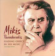 ΘΕΟΔΩΡΑΚΗΣ ΜΙΚΗΣ/ FINDING GREECE IN HIS MUSIC