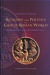 RELIGION AND POLITICS IN THE GRAECO ROMAN WORLD
