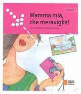 MAMMA MIA CHE MERAVIGLIA