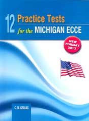 12 PRACTICE TESTS FOR THE MICHIGAN ECCE 2013