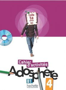 ADOSPHERE 4 A2  B1 CAHIER ( AUDIO CD)