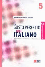 IL GUSTO PERFETTO DELL' ITALIANO 5 LIVELLO AVANZATO C2