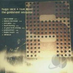 HUGO RACE / THE GOLDSTREET SESSIONS - CD