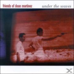FRIENDS OF DEAN MARTINEZ UNDER THE WAVES CD