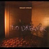 KELLEY STOLTZ TO DREAMERS CD