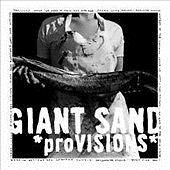 GIANT SAND PROVISIONS CD