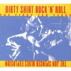 JON SPENCER BLUES EXPLOSION THE DIRTY SHIRT ROCK 'N' ROLL THE FIRST TEN YEARS CD