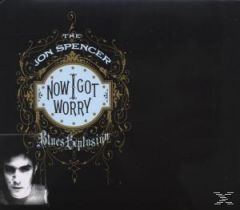 JON SPENCER BLUES EXPLOSION / THE NOW I GOT WORRY - CD
