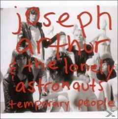 JOSEPH ARTHUR & THE LONELY ASTRONAUTS TEMPORARY PEOPLE CD