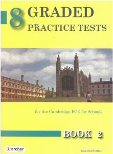 8 GRADED PRACTICE TESTS FCE FOR SCHOOLS BOOK 2