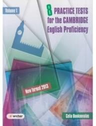 8 PRACTICE TESTS FOR THE CAMBRIDGE ENGLISH PROFICIENCY VOL 1