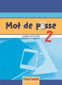MOT DE PASSE 2 CAHIER D ACTIVITES